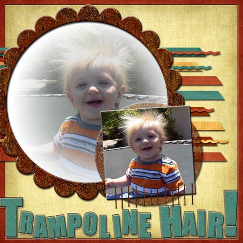Trampoline-Hair