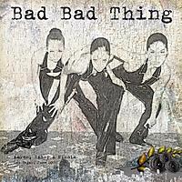 20000600-Bad-Bad-Thing-20110910-01.jpg