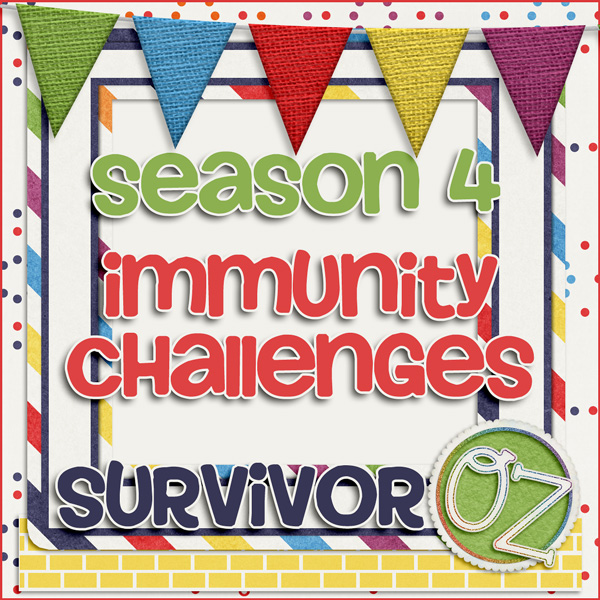 Survivor *Oz* {immunity challenges}