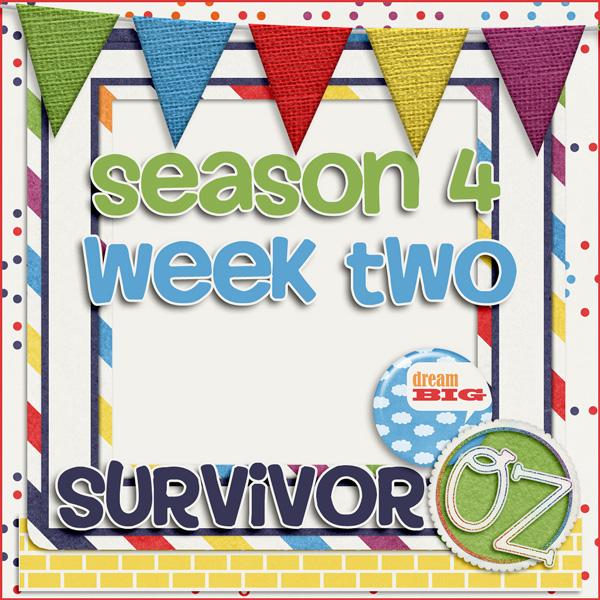 Survivor *Oz* {week two}