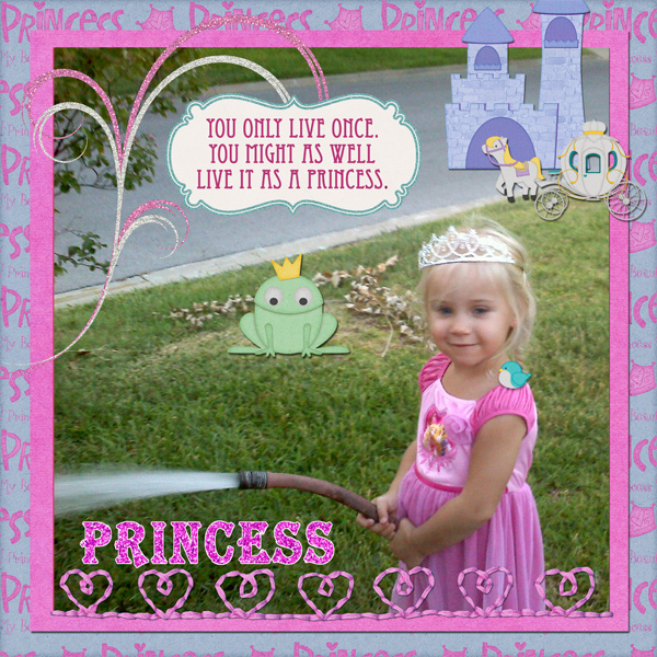 Live Like You Are a Princess