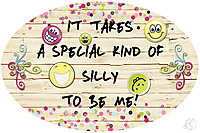 It-takes-a-special-kind-of-silly-to-be-me-small.jpg