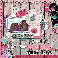 I_used_to_make_pretty_things.jpg