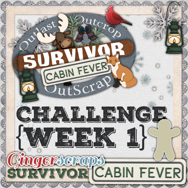 Scrapping Survivor 9 {Cabin Fever} Week 1