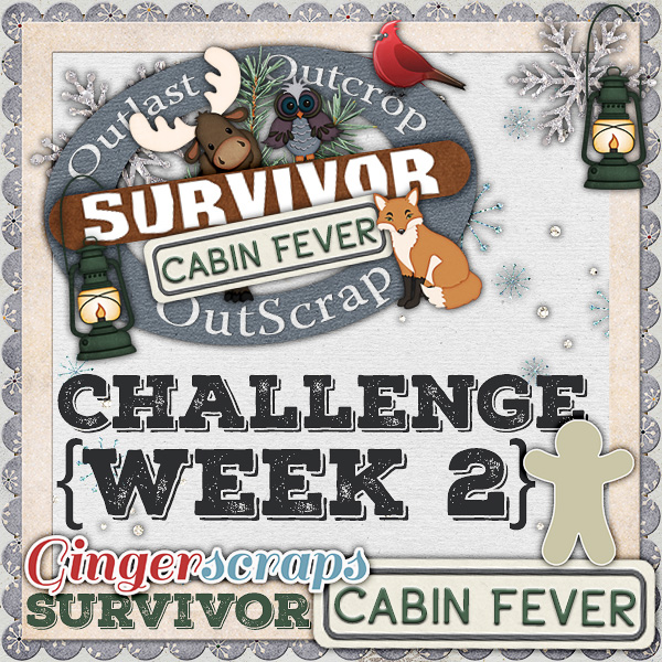 Scrapping Survivor 9 {Cabin Fever} Week 2
