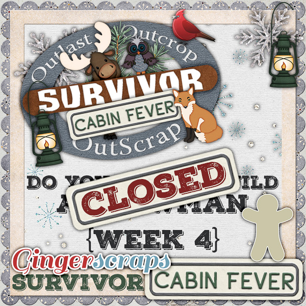 {Cabin Fever} Week CLOSED