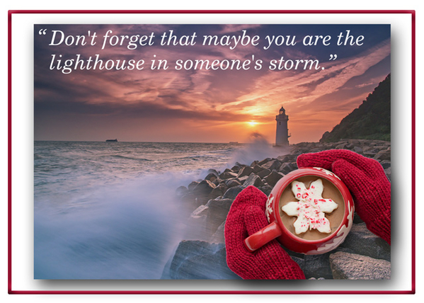 YOU are the lighthouse
