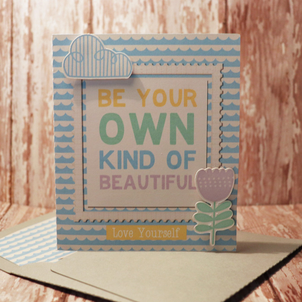 Be Your Own Kind Of Beautiful card