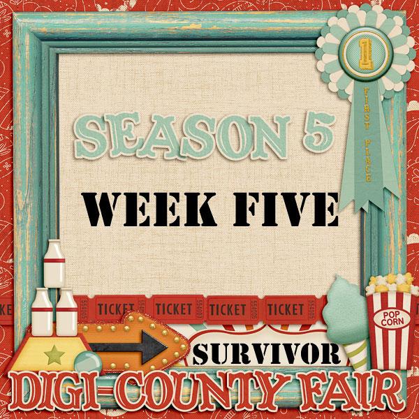 Scrapping Survivor - Season 5 - *Digi-County Fair* Week Five